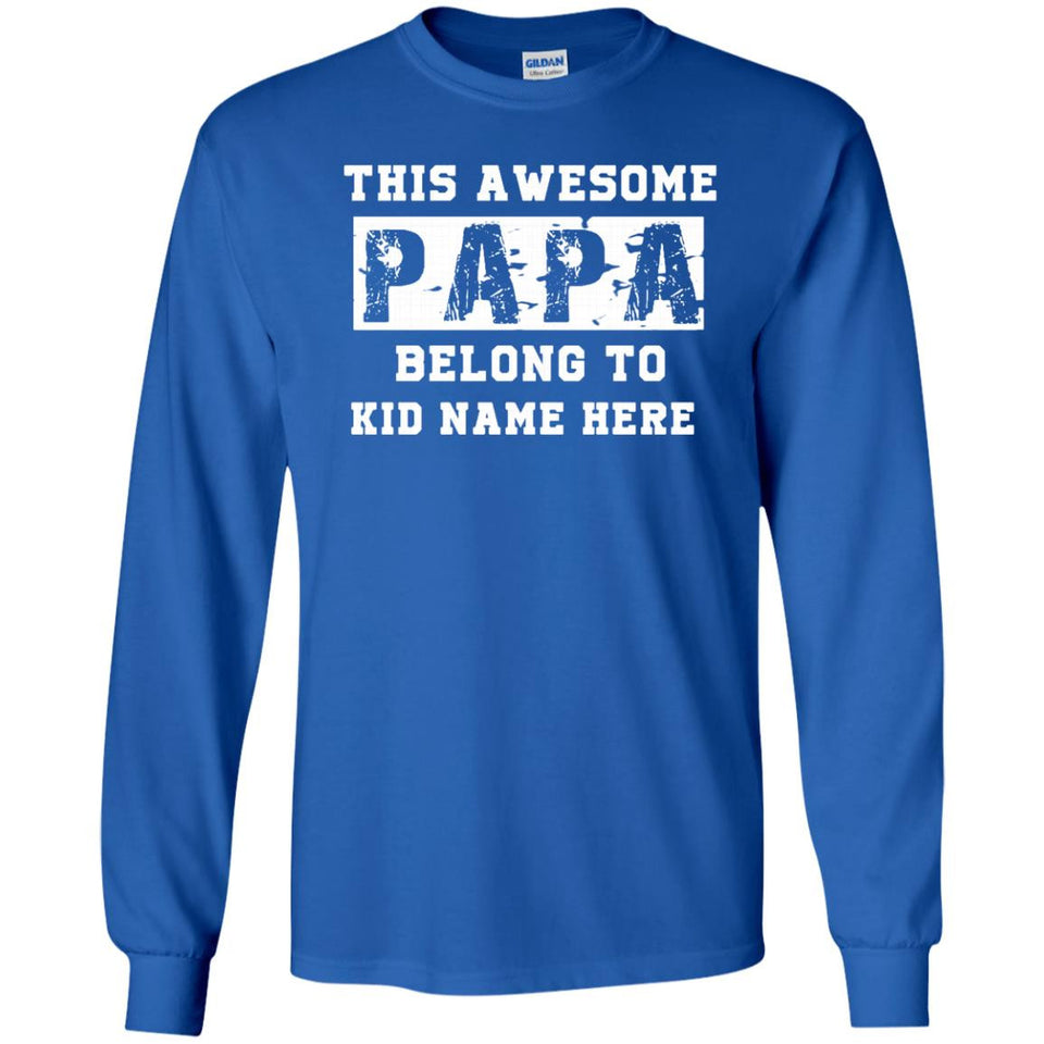 PAPA SHIRT THIS AWESOME PAPA BELONG TO KID NAME HERE TSHIRT