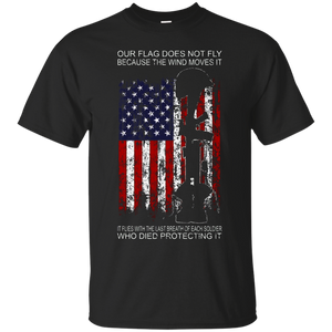 It Flies With The Last Breath Of Each Soldier T Shirt