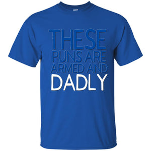 Funny Dad Jokes Shirt These Puns Are Dadly Fathers Day Blue