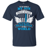 Police Officer Shirt - My Police Office Son Is My World