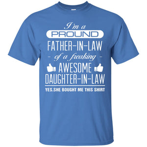 I'm a Proud Father In Law Freaking Awesome Daughter T-Shirt