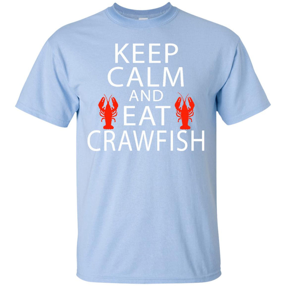 Keep Calm and Eat Crawfish Tshirt Boil Cajun NOLA