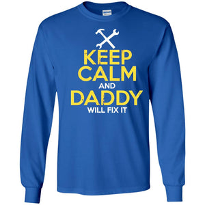 Keep Calm and Daddy Will Fix It T-Shirt