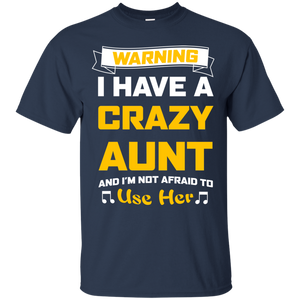 Men's Warning I Have a Crazy Aunt T Shirt