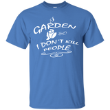 I garden so I dont kill people tshirt
