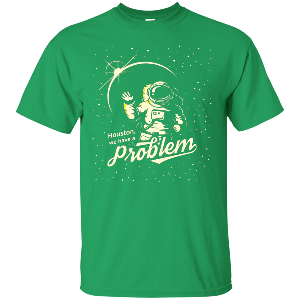 Houston we have a problem spaceship astronaut funny tee
