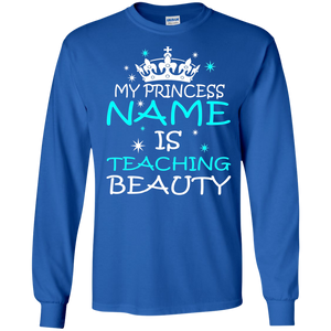 MY PRINCESS NAME IS TEACHING BEAUTY - TEACHER SWEATSHIRT - newmeup