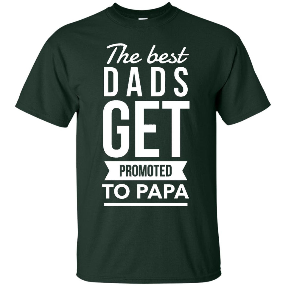 The Best Dads Get Promoted to Papa T-Shirt