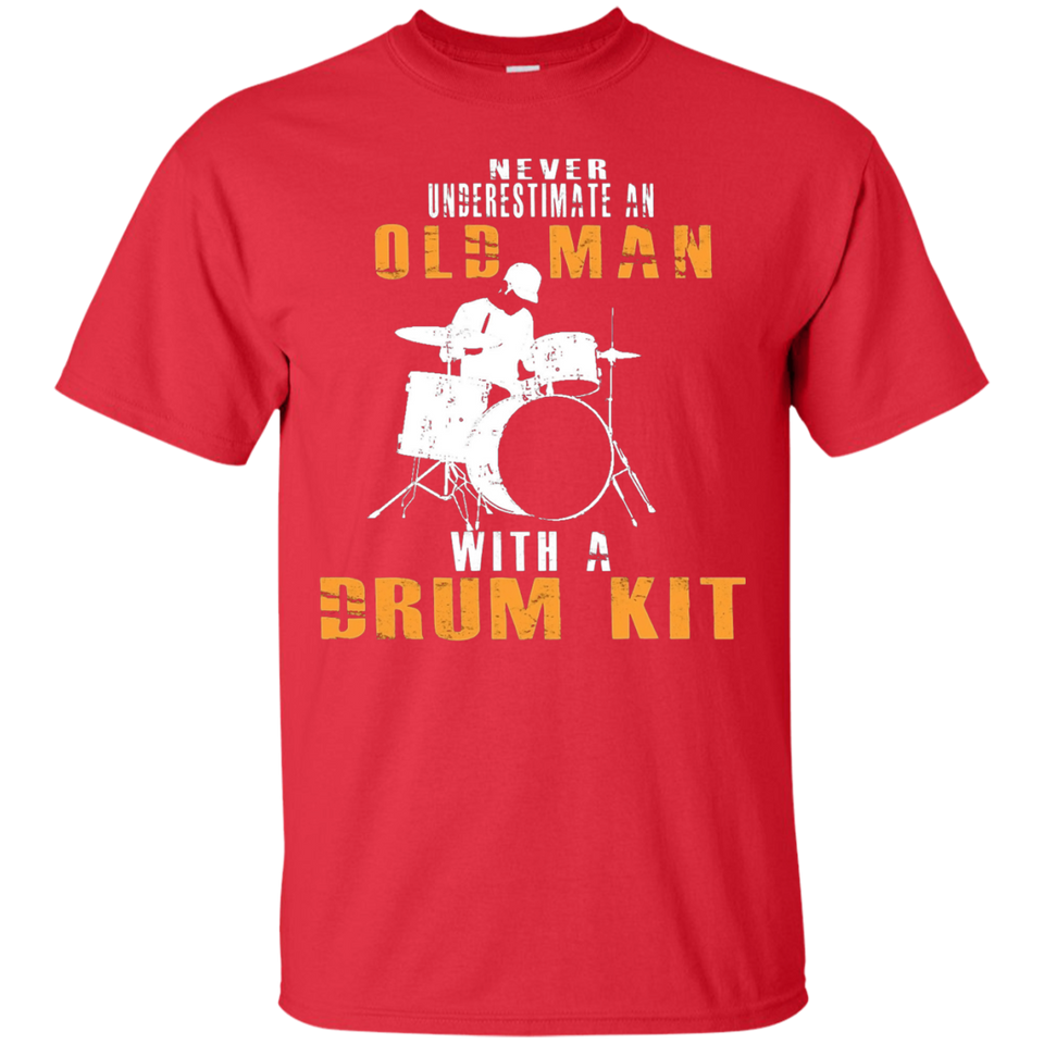 Never Underestimate An Old Man With A Drum Kit T Shirt Gift