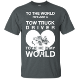 Tow Truck Driver Wife My World I Love My Tow Truck Driver - Newmeup