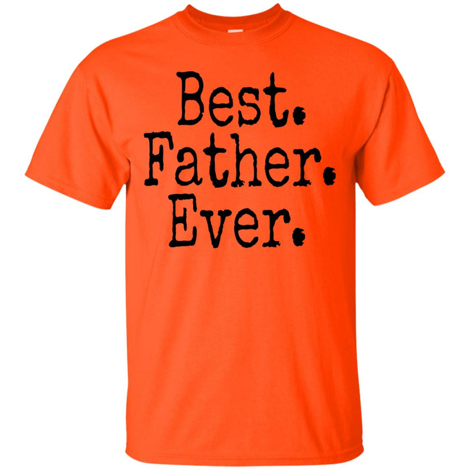 Best Father Ever T-Shirt, Father's Day - Newmeup