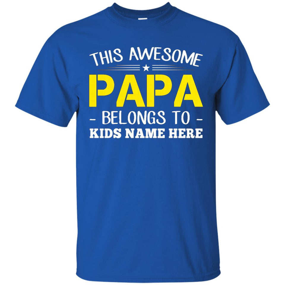 THIS AWESOME PAPA BELONG TO KID NAME HERE TSHIRT