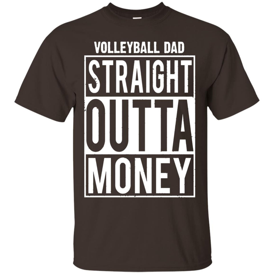 Volleyball Dad Straight Outta Money T-Shirt - Newmeup