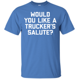Would You Like A Trucker's Salute - T-Shirt funny saying rude - Newmeup