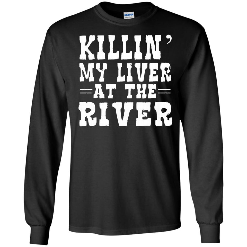 Killin' My Liver At The River Tshirt Float Camping Vacation