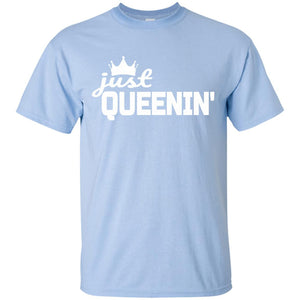 Just Queenin'- Strong Woman Confidence Crown T-Shirt- White