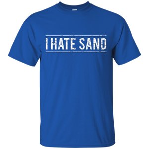 I Hate Sand Military Deployment T-Shirt Army Marine Guard