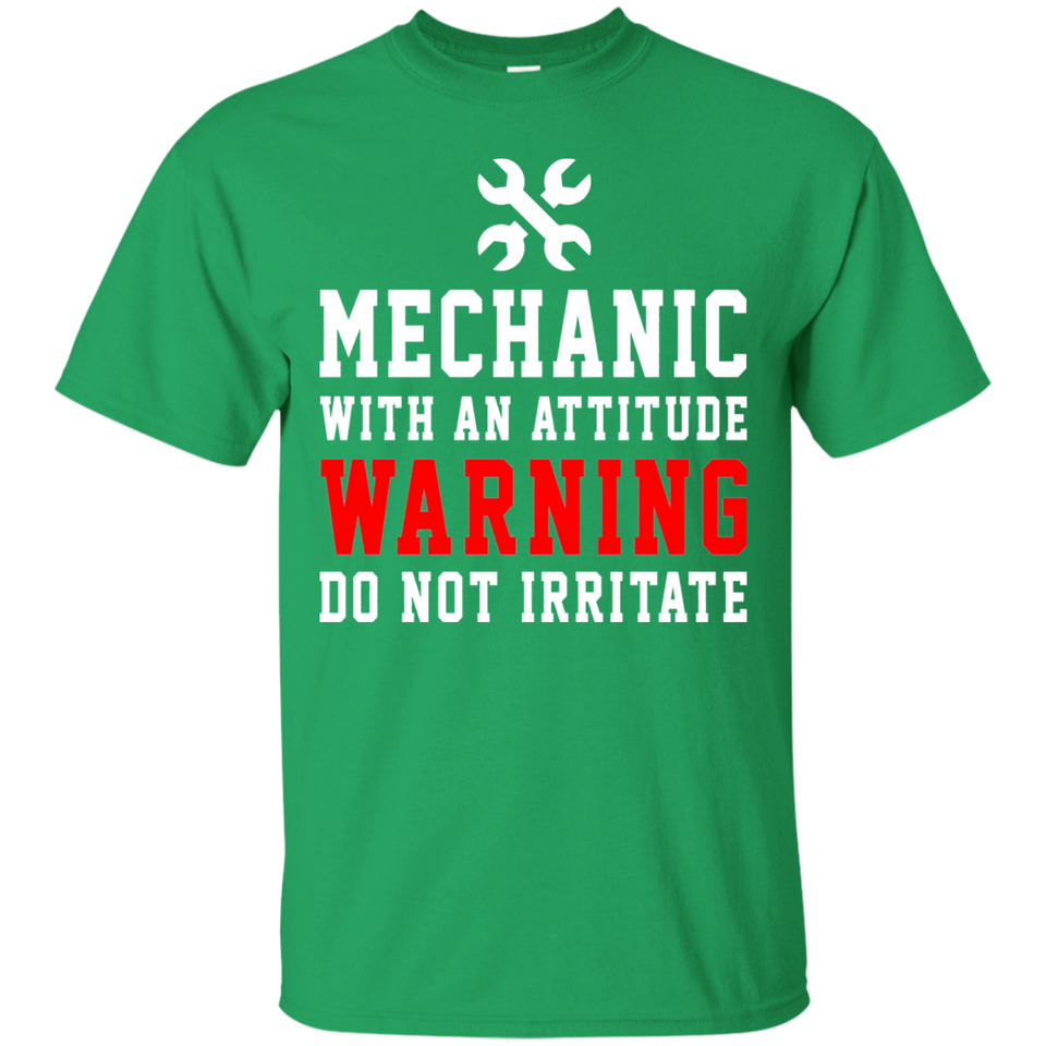 Mechanic With An Attitude Warning Do Not Irritate Shirt - Newmeup