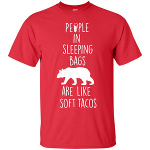 People in Sleeping Bags Are Like Soft Tacos - Glamper Tshirt