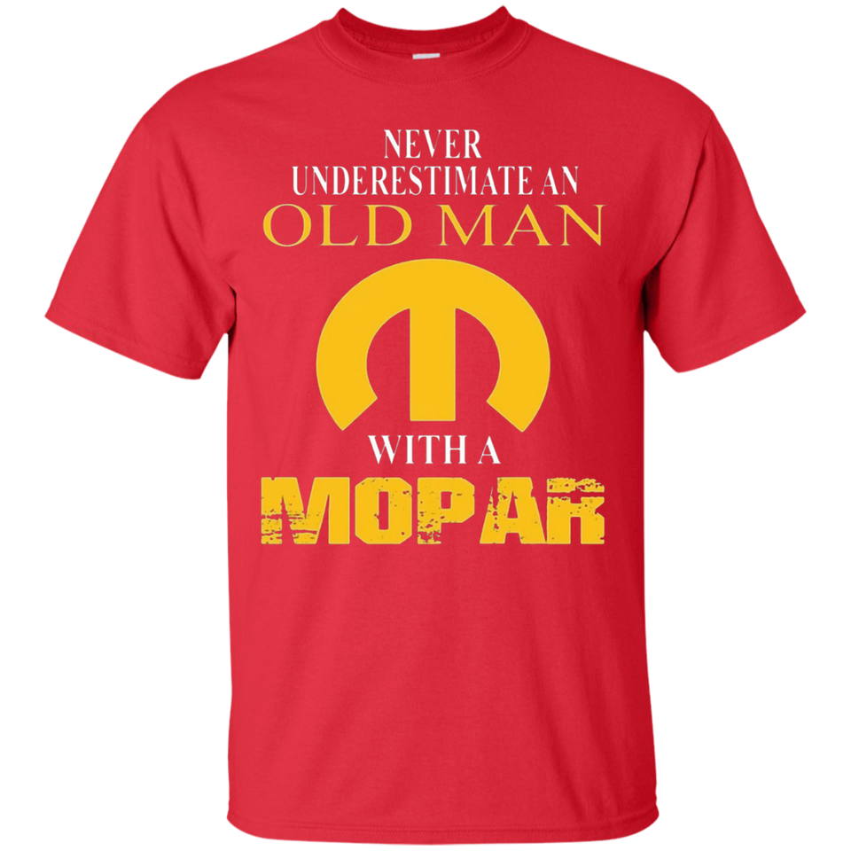 Never Underestimate An Old Man With A Mopar T-Shirt