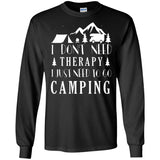Men's I Don't Need Therapy I Just Need to Go Camping T Shirt