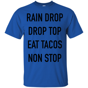 Rain Drop Drop Top Eat Tacos Non Stop T Shirt Black