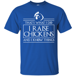 That's What I Do Chickens T-shirt Raise Chicken Know Things