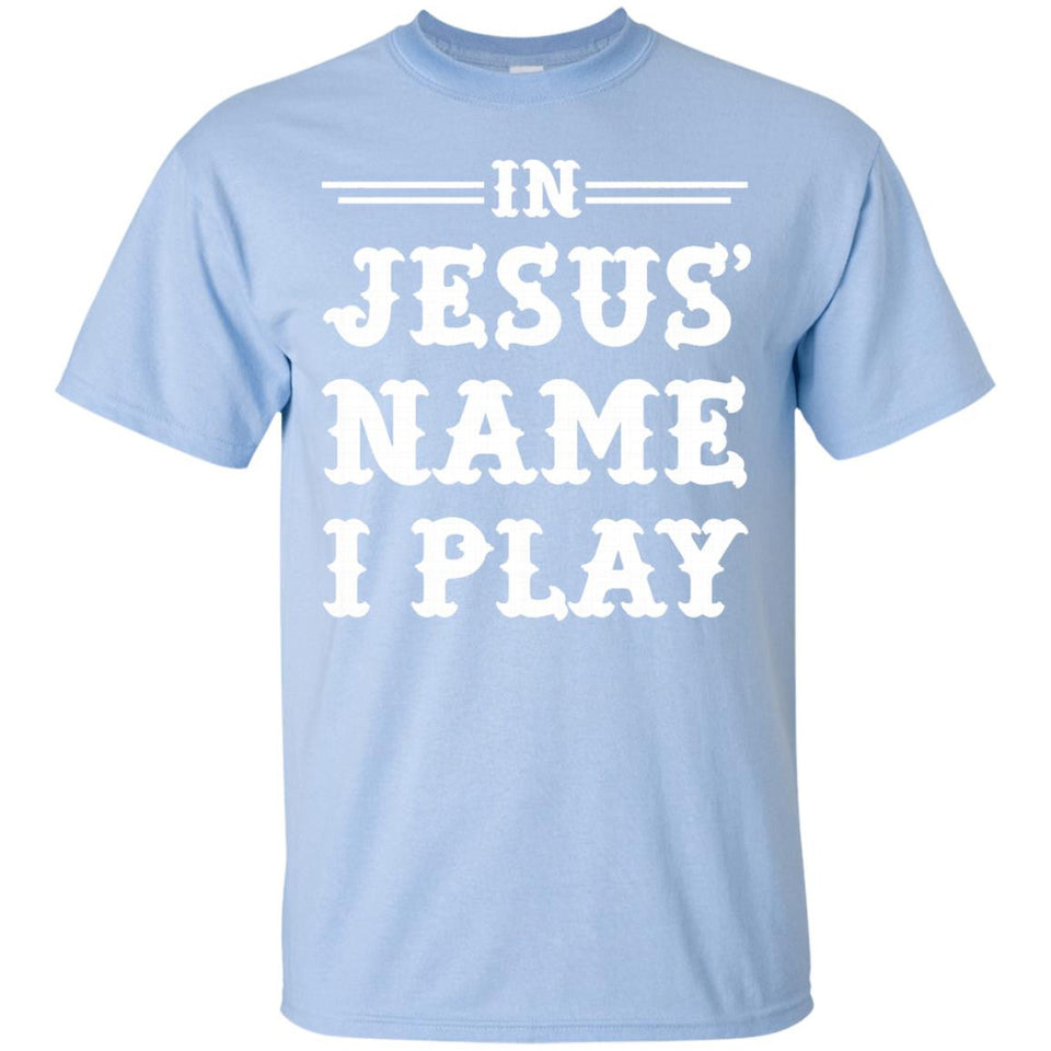In Jesus' Name I Play, Christian Sports T-Shirt