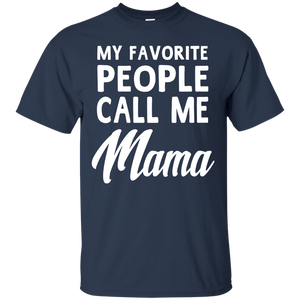 My Favorite People Call Me Mama Mothers Day Gifts T-Shirt