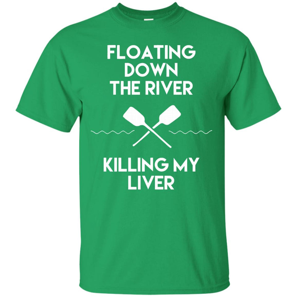 Floating Down the River Killing My Liver Funny Camping Shirt