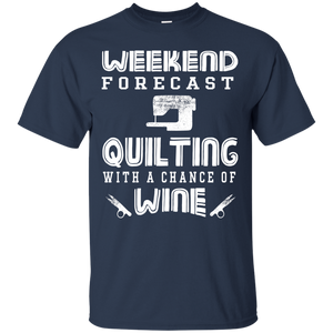 Men's Weekend Tshirt Weekend Forecast Quilting with a Chance of Wine Shirt
