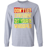 Dont let your president get your ass whooped SWEATSHIRT - newmeup