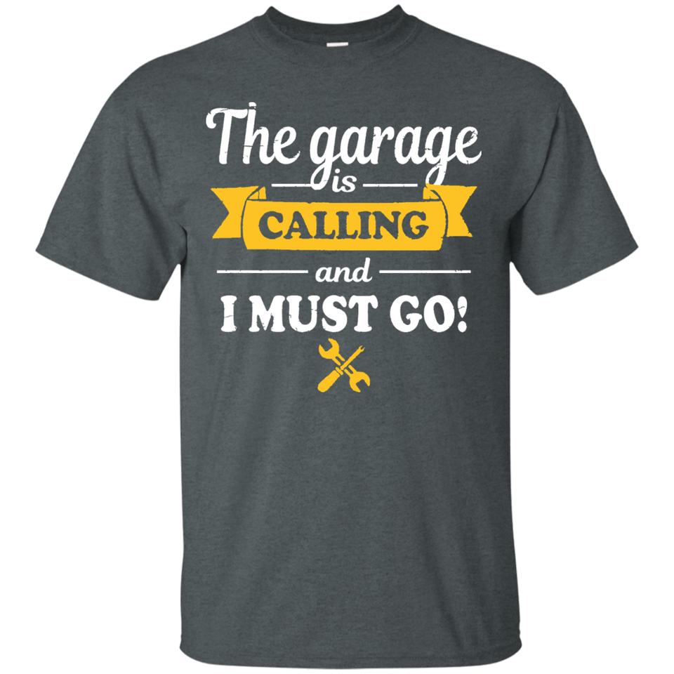 Funny Mechanic Shirt The Garage Is Calling And I Must Go