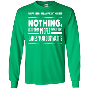 James Mattis Mad Dog T shirt What Keeps You Awake At Night
