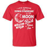 I Love Someone Down Syndrome To The Moon T Shirt