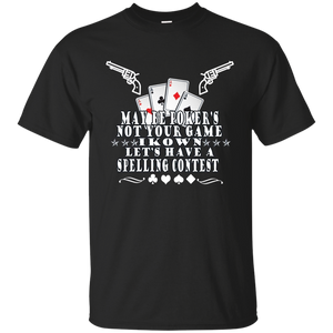 Maybe Poker Not Your Game Spelling Contest Tombstone TShirt - Newmeup