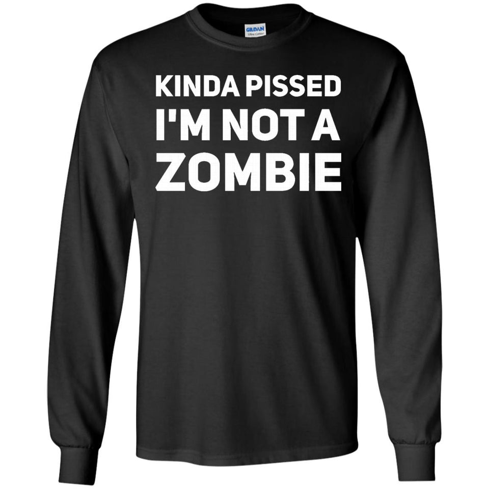 Kinda Pissed I'm Not a Zombie T-Shirt
