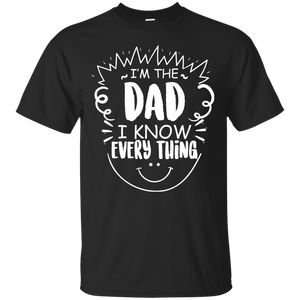 Men's Dad Know Everything Shirts I'm The Dad Tshirt