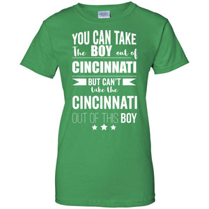 Can take the Boy out of Cincinnati T-shirt Pride Proud Ohio - Newmeup