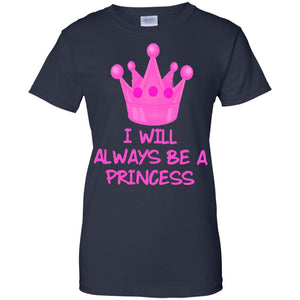 I Will Always Be A Princess Crown Graphic Logo T-Shirt
