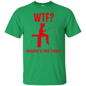 WTF Where's the Fish Funny Fishing T-Shirt - Newmeup