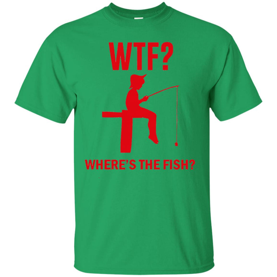 e05ba1ac ... WTF Where's the Fish Funny Fishing T-Shirt - Newmeup ...