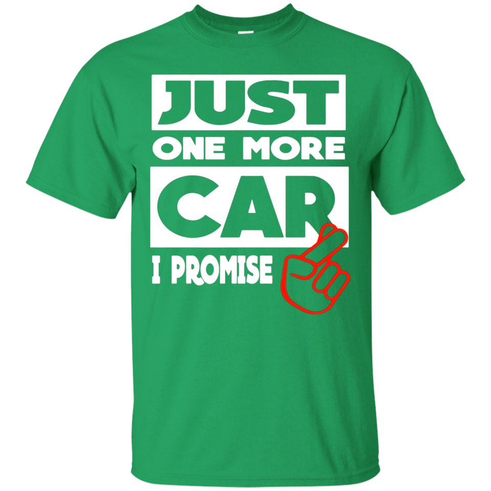 Just One More Car - I Promise T-shirt - newmeup