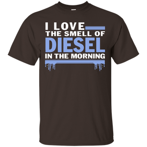 I Love The Smell Of Diesel In The Morning Funny Trucker T Sh