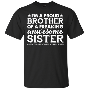 Men's I'm A Proud Brother of a Freaking Awesome Sister T-Shirts