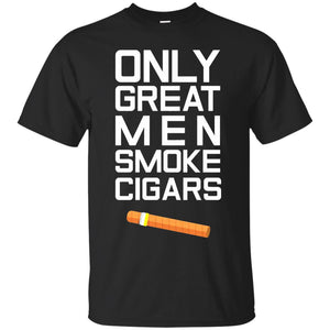 Only Great Men Smoke Cigars Classy Distinguished T-Shirt