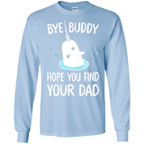 Christmas Xmas – Bye Buddy Hope You Find Your Dad SWEATSHIRT - Newmeup
