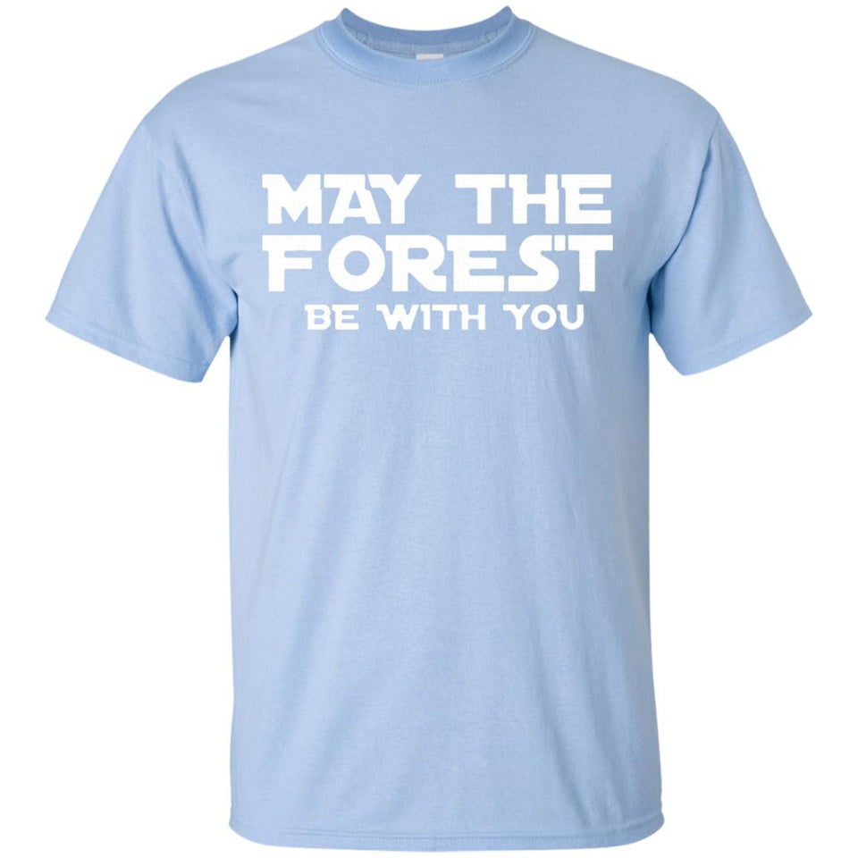 May The Forest Be With You T-Shirt By Trui TShirt - Newmeup