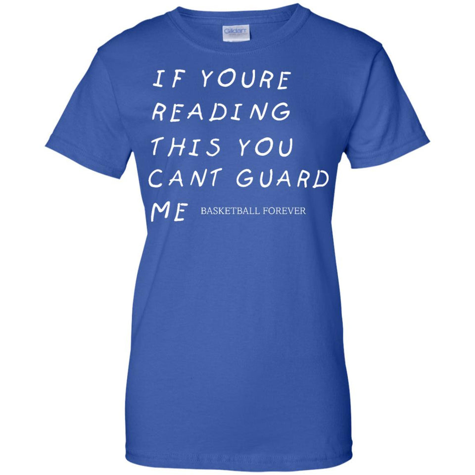 If Youre Reading This You Cant Guard Me Basketball Forever