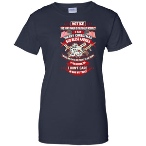 I Say Merry Christmas God Bless America Veteran T-shirt